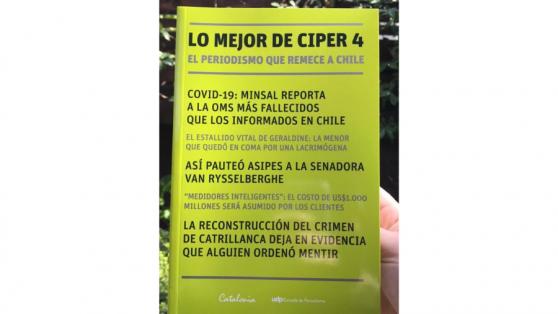"""""""Lo mejor de CIPER 4"""": el nuevo libro con nuestros reportajes de mayor impacto"""