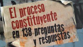 """Extractos del libro de F. Atria, C. Salgado y J. Wilenmann: """"El proceso constituyente en 138 preguntas y respuestas"""""""