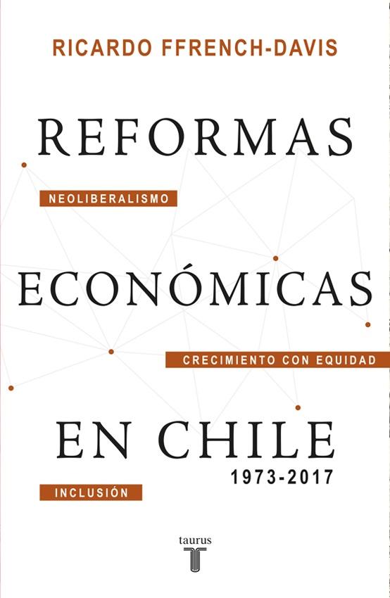 Neoliberalismo, crecimiento y equidad: los últimos 44 años de la economía chilena, según Ricardo Ffrench-Davis