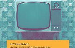 Intermedios: Medios y democracia en Chile