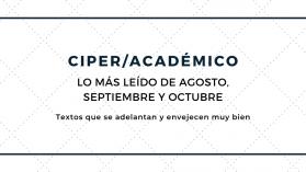 Los artículos más leídos de agosto, septiembre y octubre en CIPER Académico