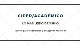 Los 15 artículos de CIPER/Académico más leídos de Junio