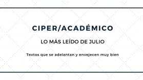 Los 15 artículos de CIPER/Académico más leídos de Julio