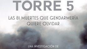 Incendio en la Torre 5: Las 81 muertes que gendarmería quiere olvidar