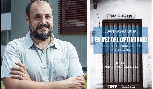 """CIPER presenta libro de Juan Pablo Luna: """"En vez del optimismo"""""""