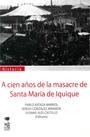 A Cien Años de la Masacre de Santa María de Iquique